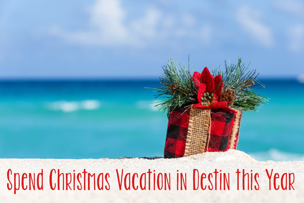 Spend Christmas Vacation in Destin this Year